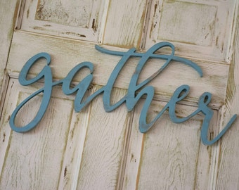 Gather Wood Sign Custom Made Home Decor, Kitchen Sign, Gallery Wall