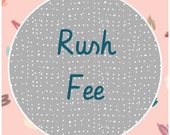 RUSH FEE for items needed 10 business days or less
