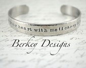 I Carry Your Heart With Me (I Carry It In My Heart) Secret Message Hand Stamped Custom Cuff Bracelet