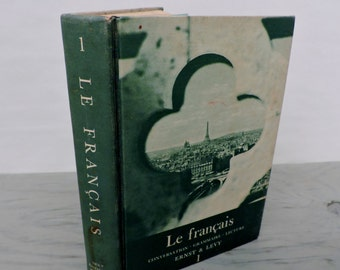 Vintage French Textbook - Le Francais: Conversation  Grammaire Lecture - 1956 - Illustrated - Mid Century Textbook