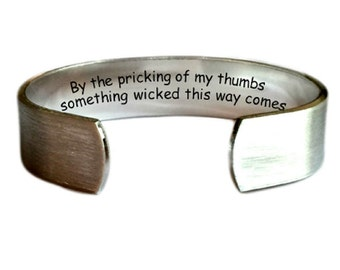 """Shakespeare Jewelry Something Wicked this way Comes Cuff Bracelet William Shakespeare Macbeth Quote 1/2"""" Brush Texture Personalized Jewelry"""