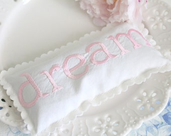 DREAM Embroidered Sachet, French Dried Lavender Sachet Pillow, Handmade, Drawer Linen Freshener, Gifts for Her