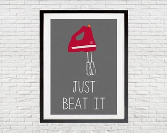 5x7 and 8x10 Just Beat It Kitchen Digital Art Print