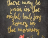 There May Be Pain in the Night But Joy Comes in the Morning