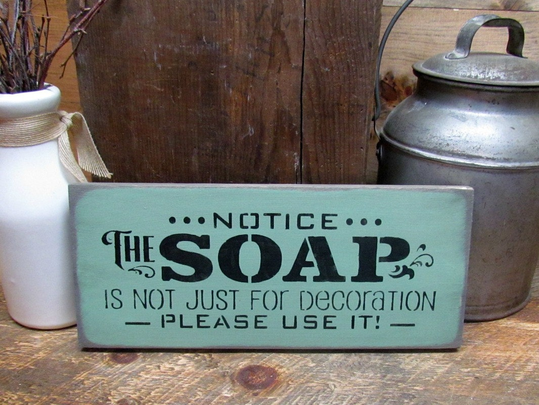 Funny Bathroom Sign Housewarming Gift Notice The Soap