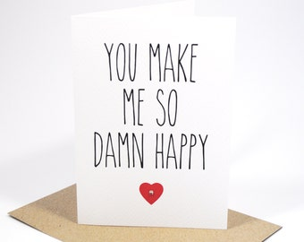 Love, Wedding, Engagement , Valentine's Card - You Make Me So Damn Happy - HVD007 - choose with or without rhinestone