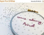 SHOP CLOSING SALE - Come Along Pond Embroidery Hoop / The Ponds Doctor Who Hand Embroidered Hoop Art - Amy Pond Tv Quote Fabric Art with Sil
