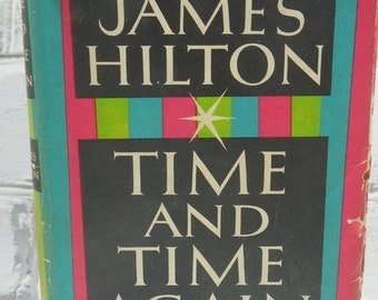 On Sale Price Time and Time Again  by  James Hilton. Hardback Book. Famous British Writers. Circa 1953. Book Club Edition.