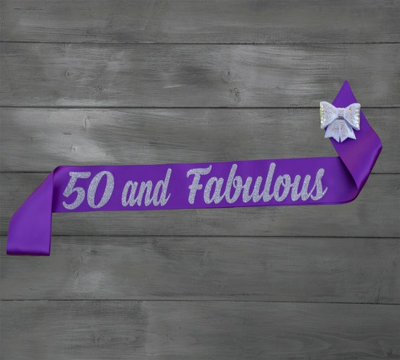 50th And Fab: 50th Birthday Sash 50 And Fabulous 50th By EyesOfDisguise
