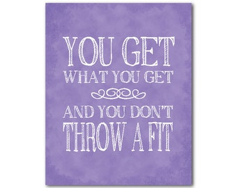 You get what you get and you don't pitch a fit quote - nursery wall art - nursery rhyme - Typography art print - print - Kids wall decor