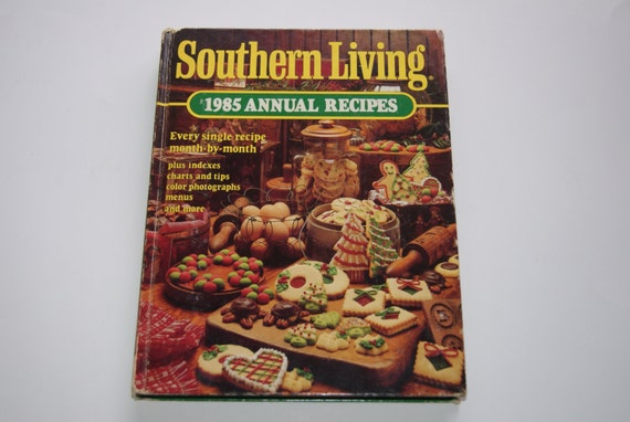 1985 SOUTHERN LIVING Cookbook Annual Recipes, Hardcover, EXCELLENT CONDITION!