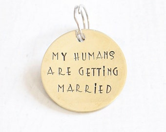 """Dog Tag - Wedding Pet of Honor - """"My Humans are Getting Married"""" Pet Collar Tag"""