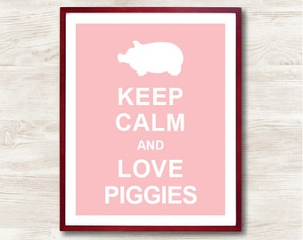 Keep Calm and Love Piggies - Instant Download, Typographic Print, Inspirational Quote, Keep Calm Poster, Animal Art Print, Kitchen Decor