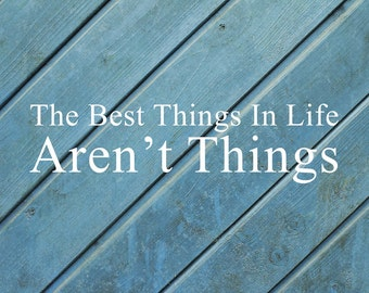 The Best Things In Life Aren't Things Vinyl-Home decal-House letters-Home Sayings-Door Decal-Entryway Decor-The Best Things Sticker