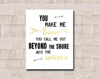 You Make Me Brave Printable Wall Art, Song Lyric Decor, Christian Quote, Amanda Cook Bethel Music Lyrics, JPEG, Inspirational Quote