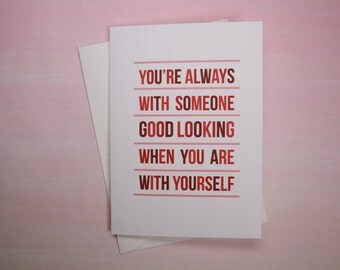 """Funny Card, Card for Single Friend, Break-Up Card - """"Good Looking"""""""
