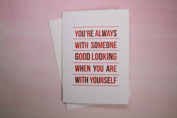 "Funny Card, Card for Single Friend, Break-Up Card - ""Good Looking"""