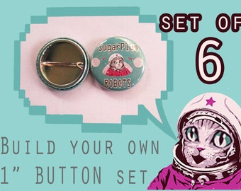 """BUILD your own 1"""" inch button set of 6!  Pick ANY image from my store, online or your imagination!"""