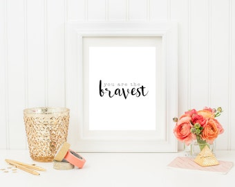 You Are The Bravest Digita Download Graduation Baby Shower Printable