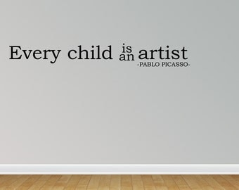 Wall Decal Every Child Is An Artist Vinyl Wall Decal Graphic (JR958)