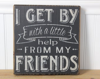 Wood sign, I get by with a little help from my friends, wooden signs, rustic signs, the beatles, subway art, wall decor, shabby chic,
