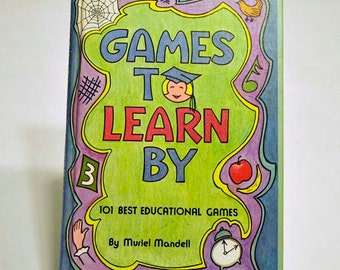Games To Learn By 101 Best Educational Games - Vintage 1975 Hard Cover Children's Book by Muriel Mandell