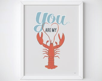 11 x 14 - You Are My Lobster Print - Sea Print - You're My Lobster Print - Lobster Print - Nautical Print - TV Quote Print - Seafood Print
