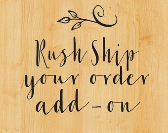 Rush Ship Your Order Add-On Charge