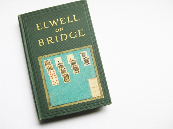 """1908 """"Elwell on Bridge: Its Principles and Rules of Play"""" by J.B. Elwell. Whist. Card games. Classic games. Bridge reference."""