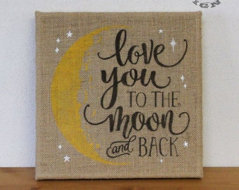I Love You To The Moon And Back, Hand Painted Sign, 12x12, Ready To Ship, Nursery Decor, Valentine Gifts, Moon And Stars, SKU-834