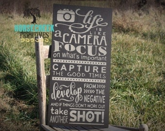 "Photography Sign ""Life is Like A Camera"" photographer gift, inspirational, house warming"
