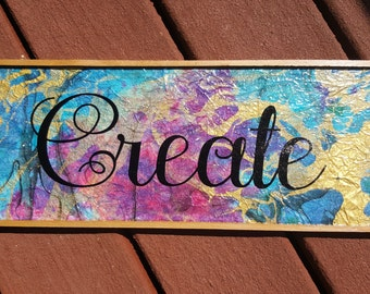 "Custom Marbleized ""Create"" Sign Wood Paper Vinyl Decoupage"
