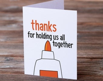 Thank you Greeting Card - thanks for holding us all together