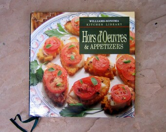 Hors d'Oeuvres & Appetizers Cookbook, Williams Sonoma Kitchen Library Hors d'Oeuvres and Appetizers Cookbook, 1992 Williams Sonoma Cookbook
