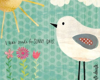 Made for Sunny Days art print on wood