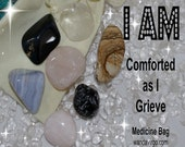 Comforted Crystal Medicine Bag I AM Comforted / Grief / Loss of Loved One