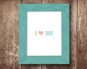 I Love Uke print