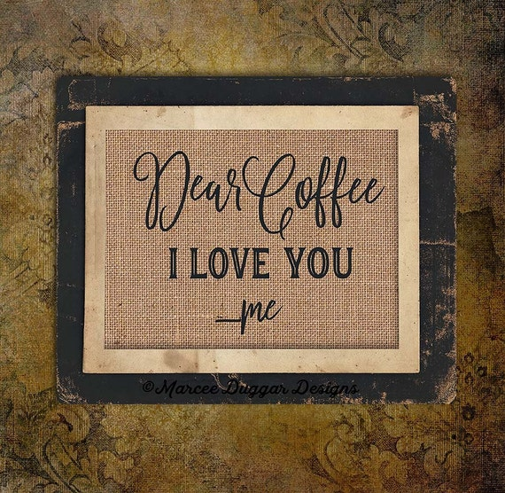 Coffee House | Dear Coffee I Love You  | Housewarming Gift | Java |  #0212
