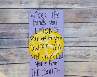 Custom WOODEN SIGN with QUOTE, The South Sign - Southern Sign - Southern Quote - Southern Saying - When Life Gives You Lemons - Wood Sign
