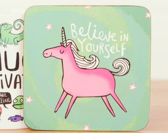 Unicorn - Believe in yourself - Cute Coaster - Pun Coaster  - Funny Coaster - Gift for him - Gift for her - Motivation - Teen Gift - Mat