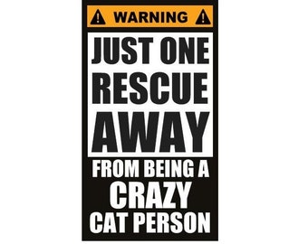 Fridge Magnet: WARNING - Just One Rescue Away (From Being A Crazy Cat Person)