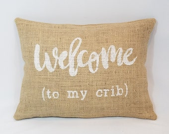 """Custom made rustic country """"welcome to my crib"""" white (or custom color) natural burlap pillow cover/sham - Custom size/design/color option!"""