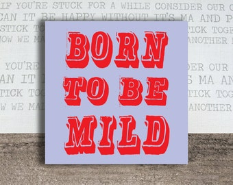 Born To Be Mild Greeting Card