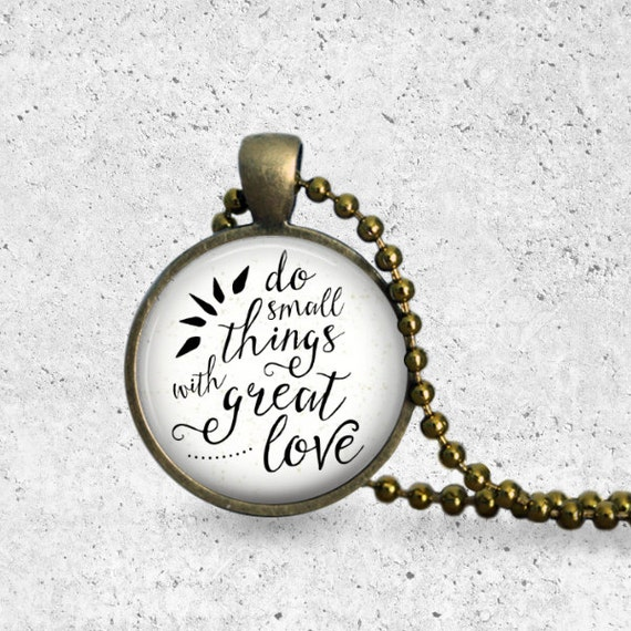 Do Small Things With Great Love, Scripture Pendant, Mother Teresa, Quote Necklace, Pendant, Heart Necklace, Small Things, Faith Jewelry
