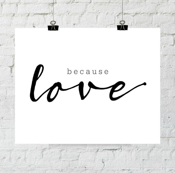 Adoption Art, Because Love, Modern Printable, Black and White Print, Because Love Art, Adoption Fundraiser, Scandinavian, Simple Decor, Art