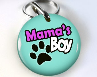 Mama's Boy Dog ID Tag Pet id tags Unique pet tags Personalized Cute