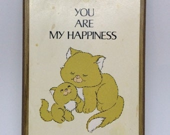 Vintage You Are My Happiness Sign Cats Kitten Small Plaque