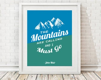 """The Mountains are Calling and I must go, Instant Download, John Muir Quote, Inspirational Print, Blue/Green Home Decor, 8x10"""", 11x14"""""""