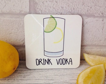 Drink vodka coaster. Vodka gift. Bridesmaid gift. Birthday vodka