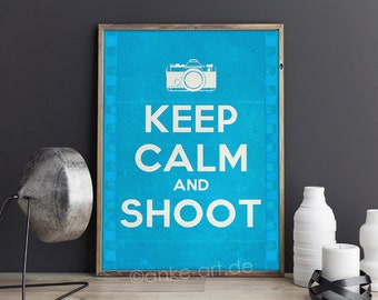 Keep Calm and Shoot - Digital Typography Poster for Photographers